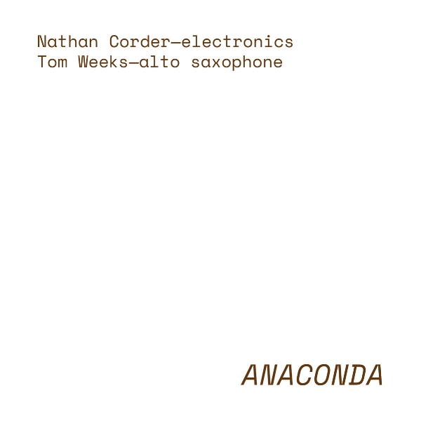 Nathan Corder & Tom Weeks -  Anaconda  (2018) Noise Pelican