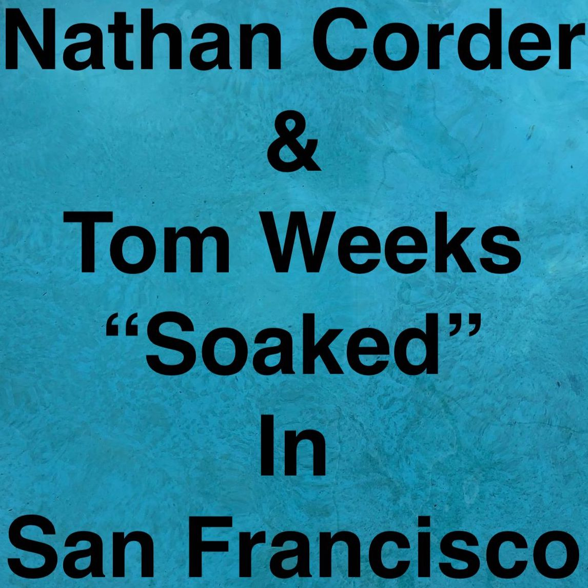 "Nathan Corder & Tom Weeks -  ""Soaked"" in San Francisco  (2019) Wolfsblood"