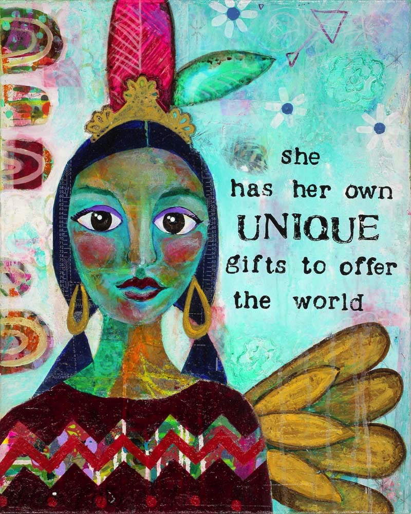 She Has Her Own Unique Gifts To Offer The World