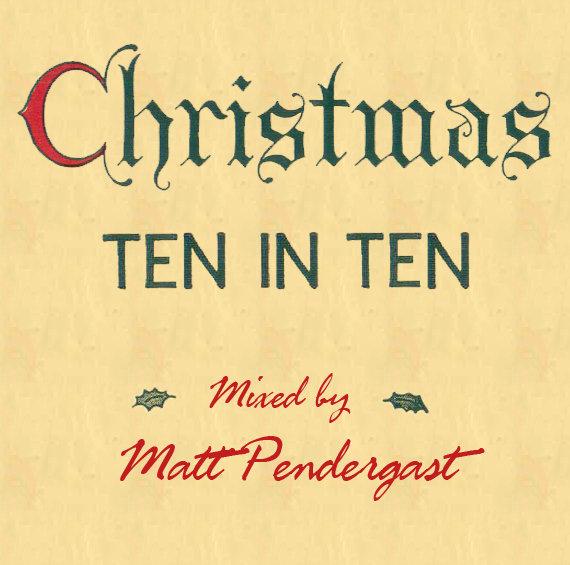 Matt Pendergast   Christmas - 10 in 10 Mix - Vol. 3  (2012)
