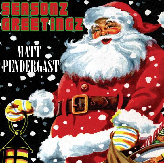 Matt Pendergast   'Seasonz Greetingz' EP  (2010)
