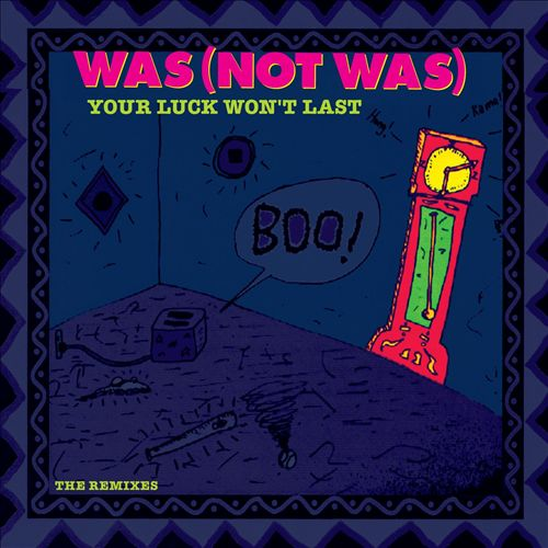 "Was (Not Was)   ""Your Luck Won't Last (TONAL Remix)"" (2009)  • Remix Production, Guitar, Mixing"