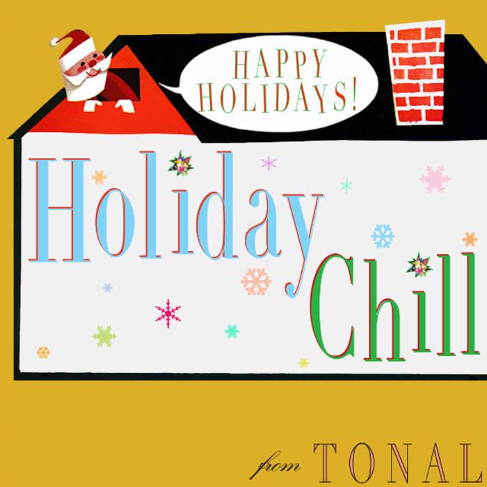 TONAL   'Holiday Chill' (2007)  • Production, Engineering, Mixing, Programming