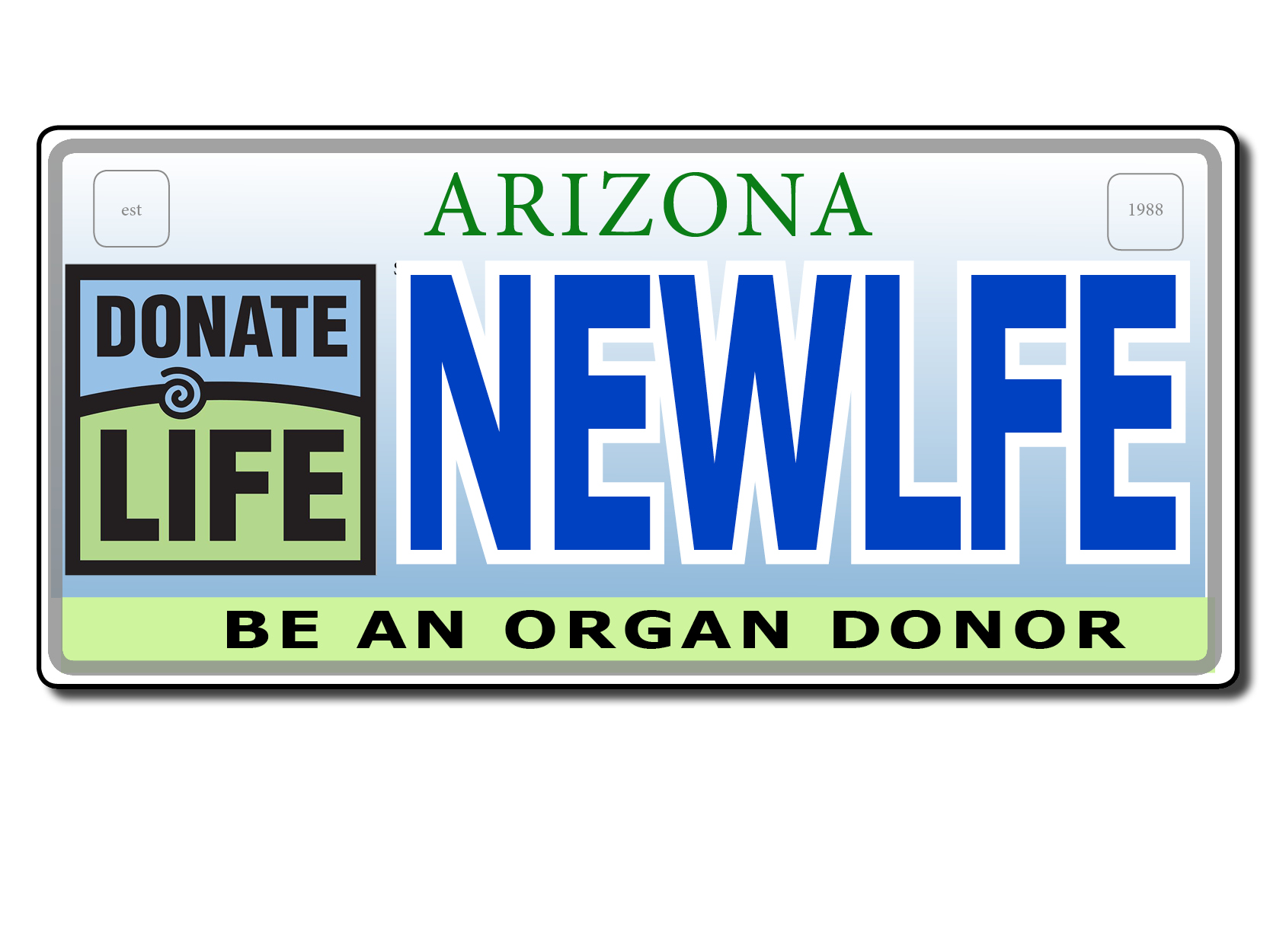 If you need a plate, go to www.servicearizona.com to order yours TODAY! - DonateLife!