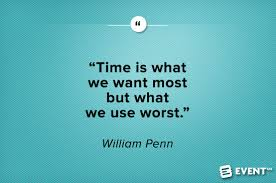 time is what we want most but use worst.jpg