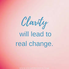 clarity will lead to positive change.jpg