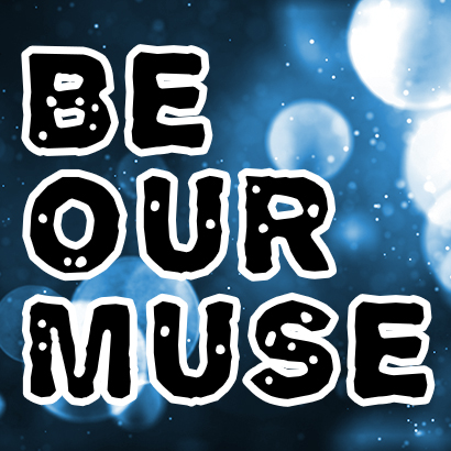 be our muse.jpg
