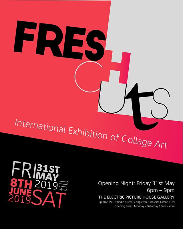 FRESH CUTS International Exhibition of Collage Art International Collage Exhibition Fresh Cuts starting on Friday 31st May with a preview from 7-9pm.  Friday 31st May till Saturday 8th June 2019  Address: The Electric Picture House Gallery, Spindle Mill, Spindle Street, Congleton, Cheshire CW12 1QN.  Tel: 01260 270908 Opening times: Monday – Saturday 10am – 4pm http://electricpicturehouse.com/  This will be a feast for the collage lead eyes….. a fantastic line-up of collage artists from around the world exhibiting their work. Celebrating a rich diversity of talent showcasing the range and uniqueness of the medium of collage in innovative and authentic ways. Around 15 artists will be featured at the Electric Picture House Gallery in the pretty market town of Congleton in Cheshire …. it looks set to be great show.  #collageart #art #cutandpaste #exhibition #congleton #cheshire #artists #freshcuts #electricpicturehouse #collageartists #collage_expo #collagistes_collective #massivelyexcited