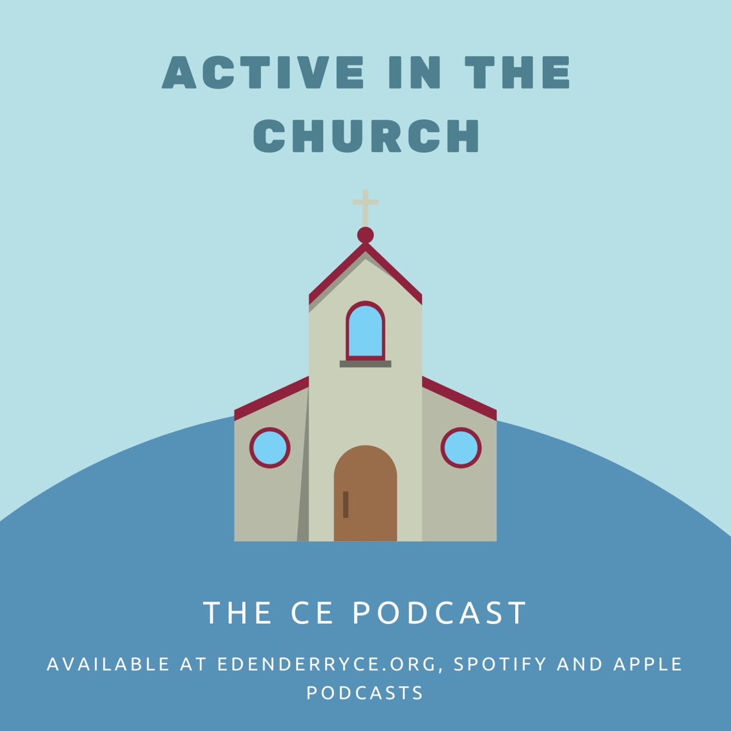 6 || The CE Podcast || Active In The Church || Scott & Henry