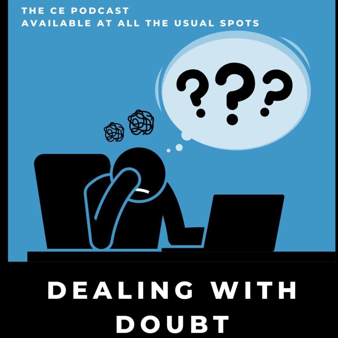 8 || The CE Podcast || Dealing With Doubt || Scott & Henry