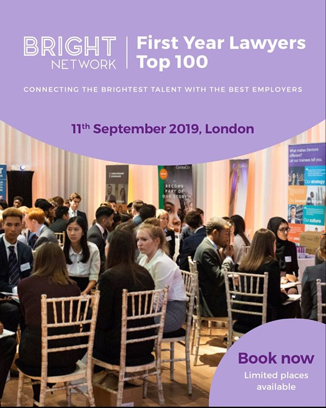 A fabulous opportunity for all those starting a law degree in Sept 2019.  To all students starting a law degree in September 2019! Bright Network has a fantastic opportunity for you to accelerate your commercial law career before you even start uni – Bright Network First Year Lawyers 2019! This is a unique opportunity to network 1-on-1 with leading global law firms, and hear directly from partners, trainees as well as members who have secured vacation schemes and training contracts. You'll get the exclusive insights into what it takes to be successful during the application season so you'll be well on your way to securing your future training contract! Applications are reviewed on a rolling basis and close on Monday. You can find more info here: https://www.brightnetwork.co.uk/graduate-events/bright-network/first-year-law