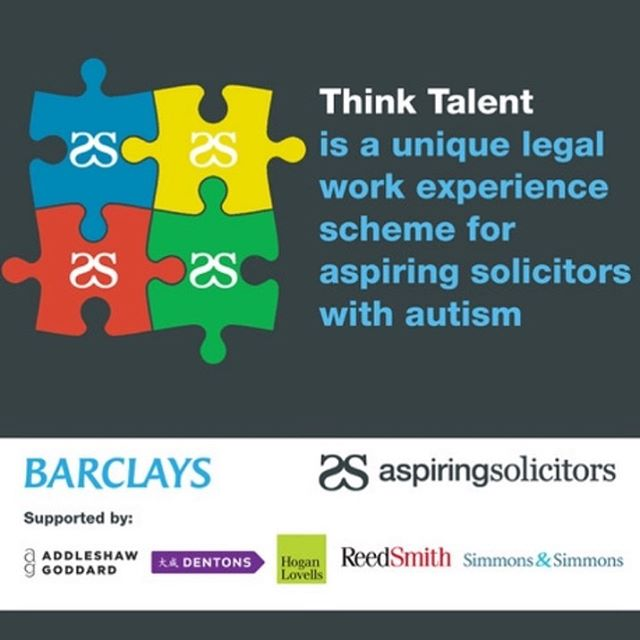 Aspiring Solicitors is proud to be partnering with Barclays Legal and five global law firms to deliver a unique legal work experience for AS members with autism and neurodiverse conditions.  Supported by Simmons & Simmons, Dentons, Addleshaw Goddard, Reed Smith and Hogan Lovells, this is a great opportunity to secure work experience with one of the law firms and Barlcays, developing your understanding of both private practice and in-house.  Apply by 18 October now: https://www.aspiringsolicitors.co.uk/legal-work-experience/barclays-think-talent/  Any questions contact our AS rep this year Chidozie !