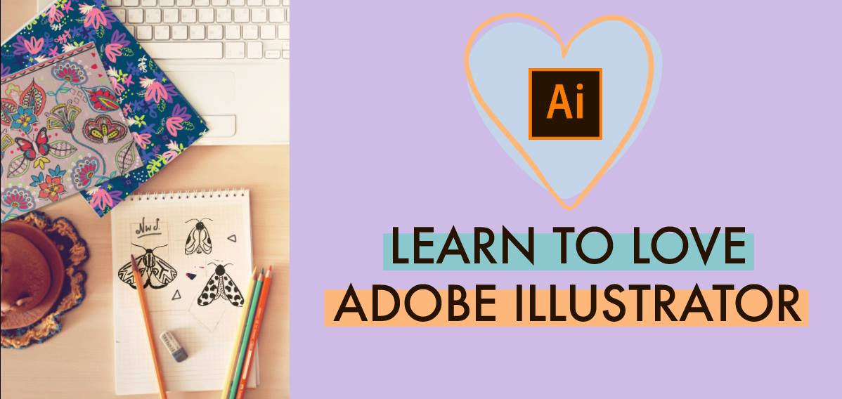 learn to love adobe illustrator.jpg