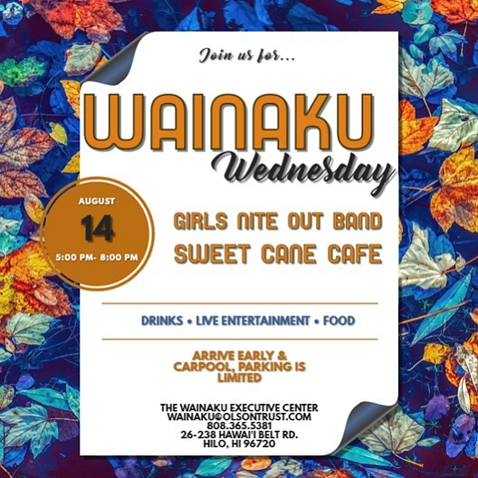 Aug 14 WAINAKU WEDNESDAY. Join us for drinks, live entertainment & food on the lanai. Enjoy the view with treats from @sweetcanecafe and music by @girlsnite808 come early & carpool parking is limited!