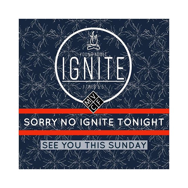 Hola my peeps. Just a reminder that there is no IGNITE: Young Adult tonight. We hope you had a wonderful Christmas and have a safe New Years Eve.