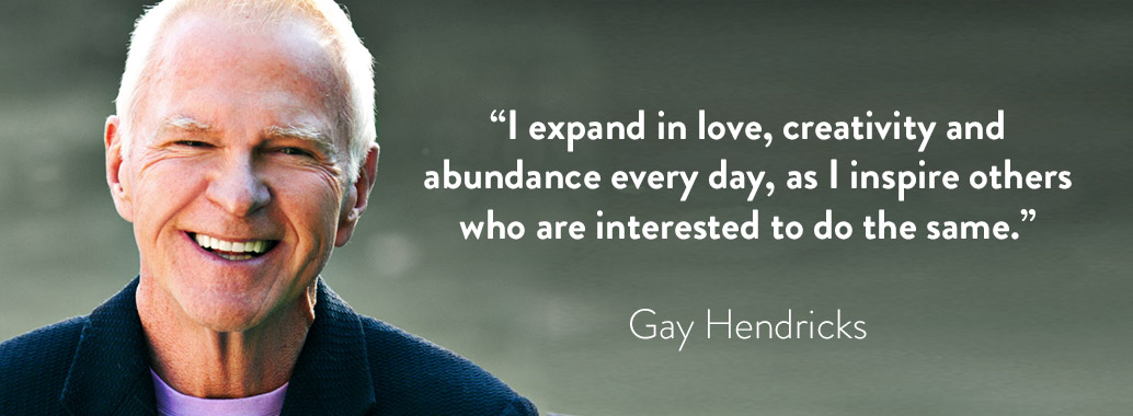 """""""I expand in love, creativity and abundance every day, as I inspire others who are interested to do the same."""" - Gay Hendricks"""