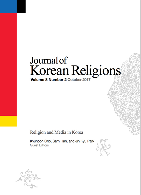 "SPECIAL ISSUE OF THE JOURNAL OF KOREAN RELIGIONS: RELIGION AND MEDIA IN KOREA(VOLUME 8, NUMBER 2, OCTOBER 2017) - Guest Editors: Kyuhoon Cho, Sam Han, and Jin Kyu ParkSpecial issue articles include:A History of Religious Broadcasting in Korea from a Religious Politics Standpoint: Focusing on the Period of a Protestant Broadcasting Monopolyby Sungmin LeeThe Role of Newspapers in the Early Korean Protestant Community: An Analysis of The Korean Christian Advocate and The Christian Newsby Minjung NohReligion in the Press: The Construction of Religion in the Korean News Mediaby Kyuhoon ChoThe Culture-Religion Nexus: (Neo-)Durkheimianism and Mediatized Confucianism in Korean ""Piety Travel""by Sam HanAuthenticity, Brand Culture, and Templestay in the Digital Era: The Ambivalence and In-Betweenness of Korean Buddhismby Seung Soo Kim"