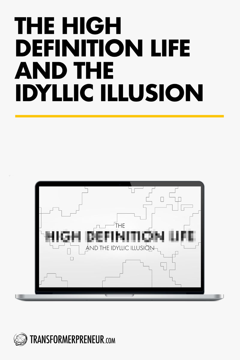 TCC - Blog Post - Template - 0012 - The High Definition Life and The Idyllic Illusion - 800px.jpg
