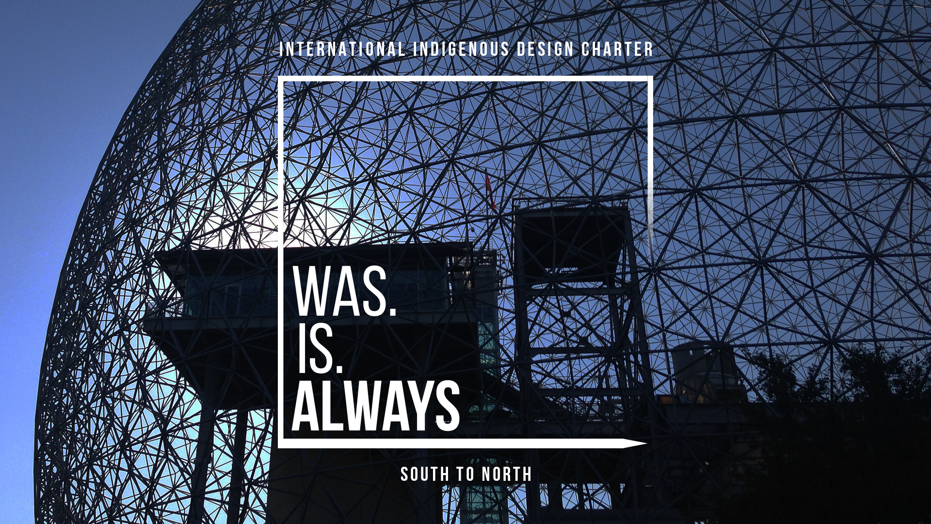 Was.Is. Always: South to North  - Canada 2017