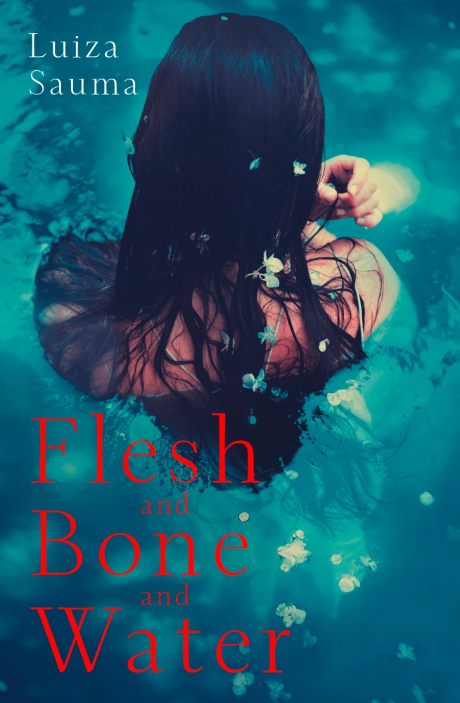 flesh-and-bone-and-water-luiza-sauma