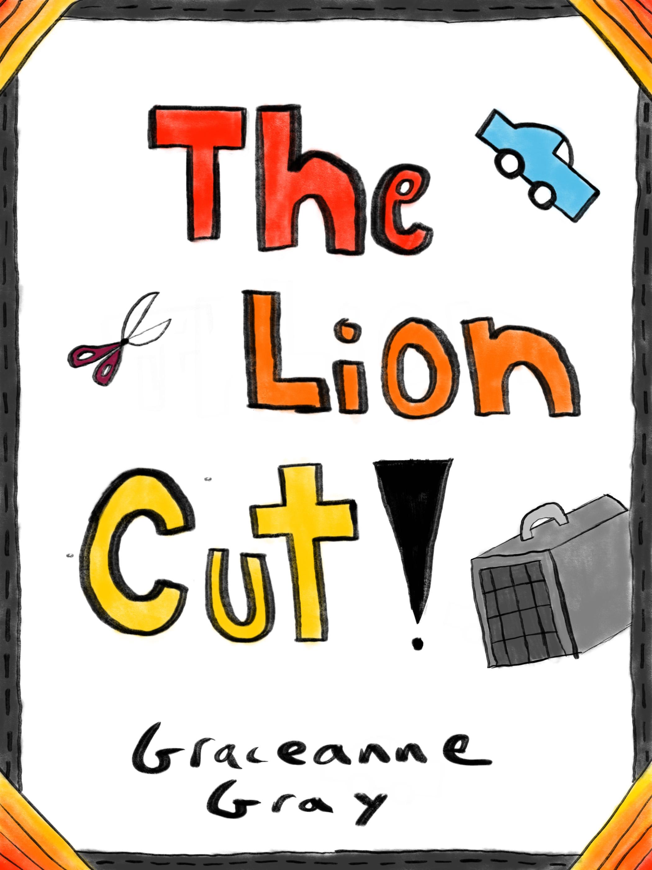 The Lion Cut    by Graceanne Gray