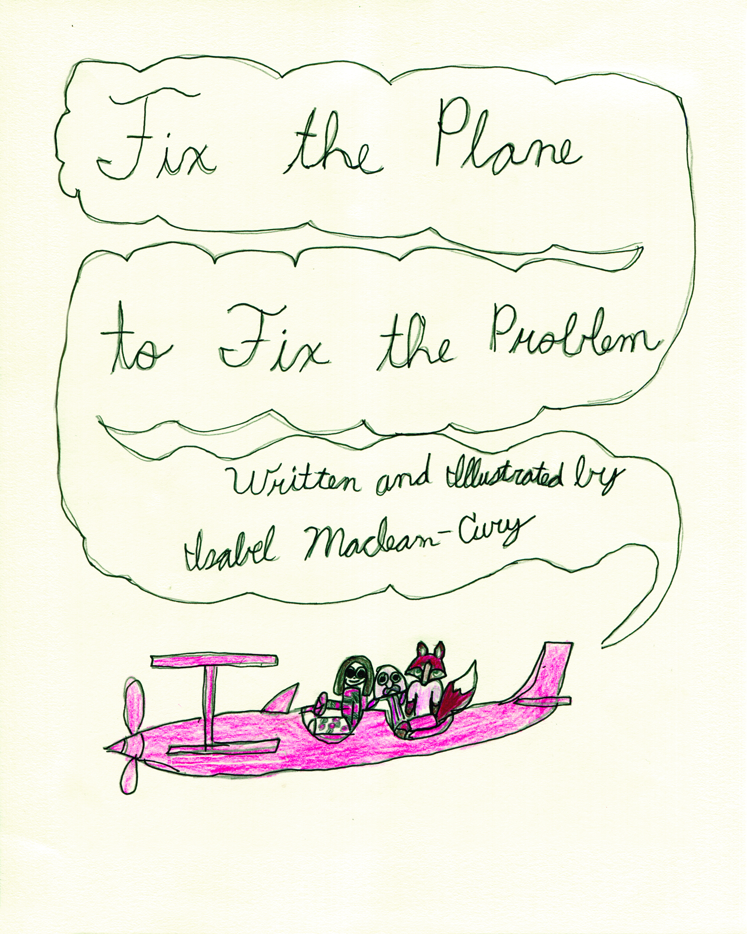 Fix the Plane to Fix the Problem    Isabel Maclean-Cury