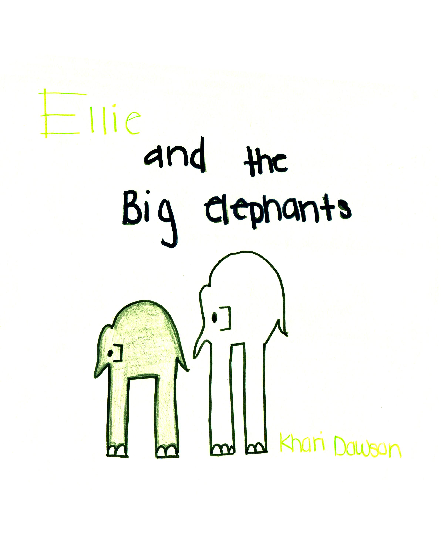 Ellie and Big Elephants    by Khari Dawson