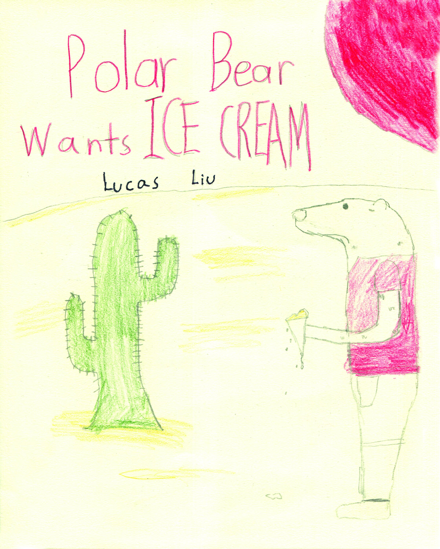 Polar Bear Wants Ice Cream    Lucas Liu