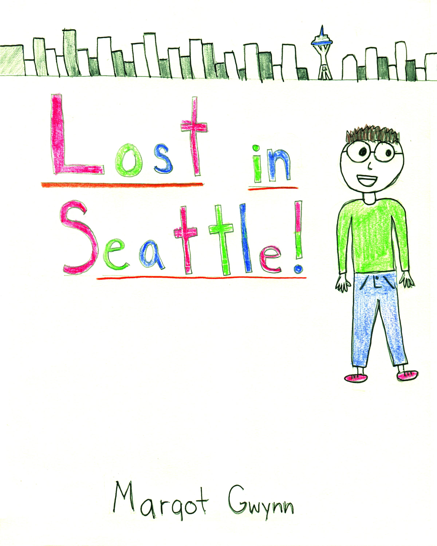 Lost in Seattle!    by Margot Gwynn