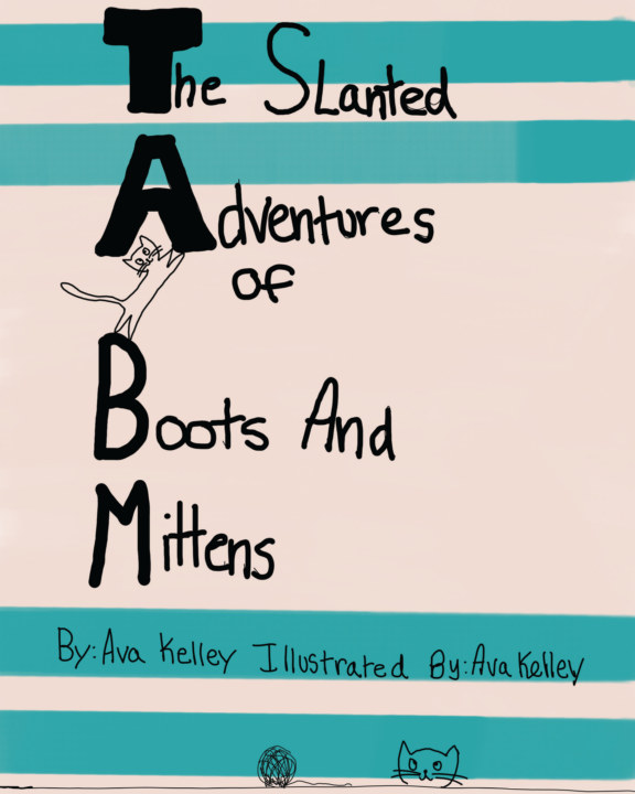 The Slanted Adventures of Boots and Mittens    by Ava Kelley