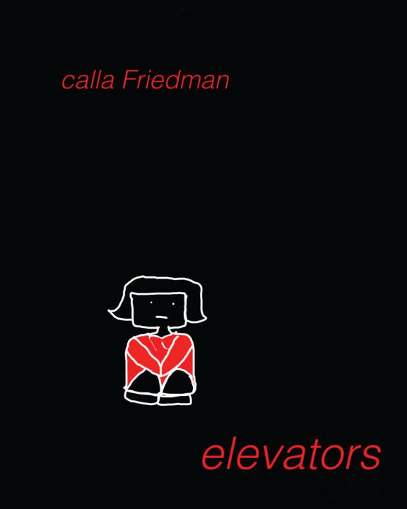 Elevators    by Calla Friedman