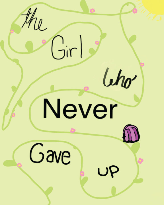 The Girl Who Never Gave Up    by Gabby Knipe