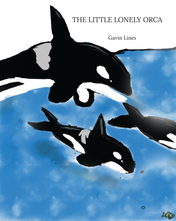 The Little Lonely Orca    by Gavin Lines