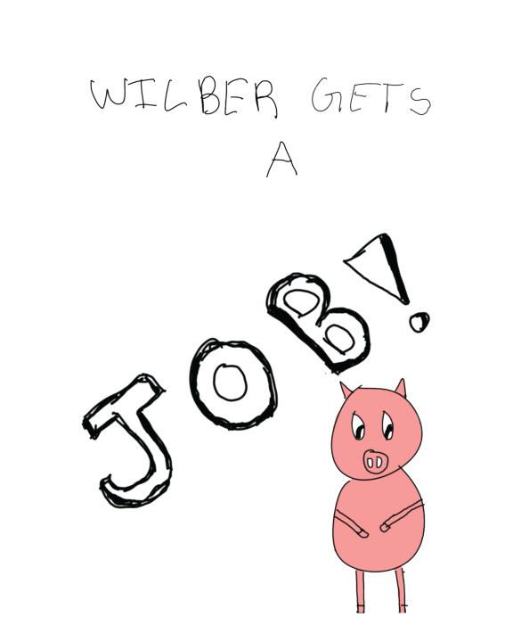 Wilber Gets a Job    by Millie Matthews