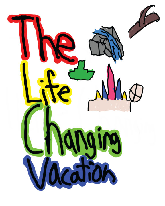 The Life Changing Vacation    by Nicholas Mezey