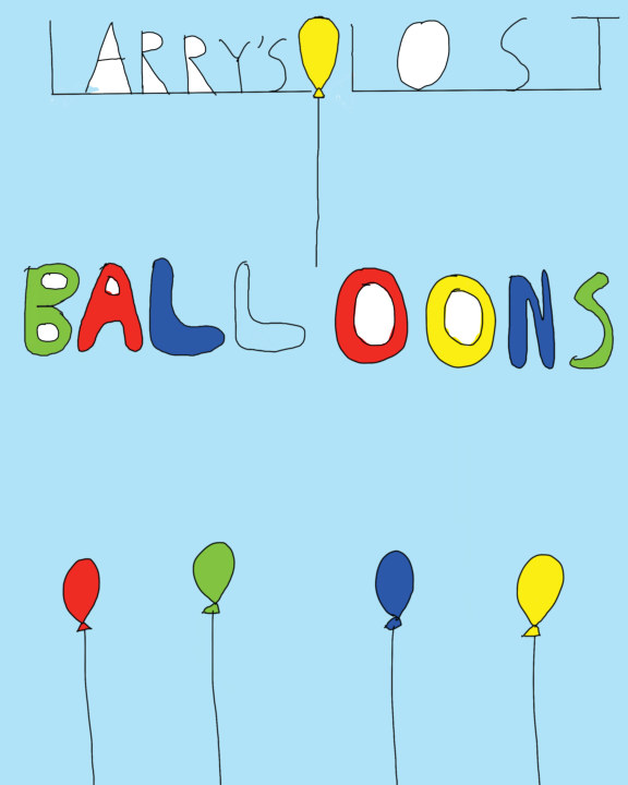 Larry's Lost Balloons    by Seamus Alspach