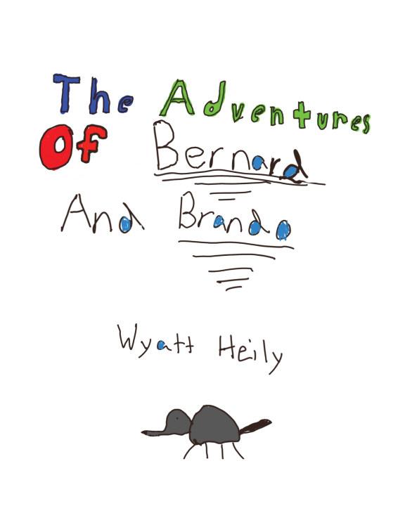 The Adventures of Bernard and Brando    by Wyatt Heily