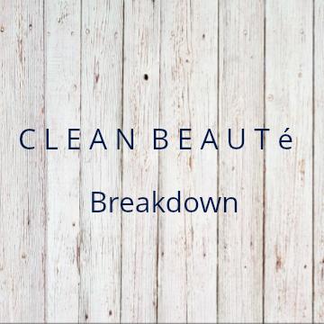 CLEAN BEAUTé Breakdown
