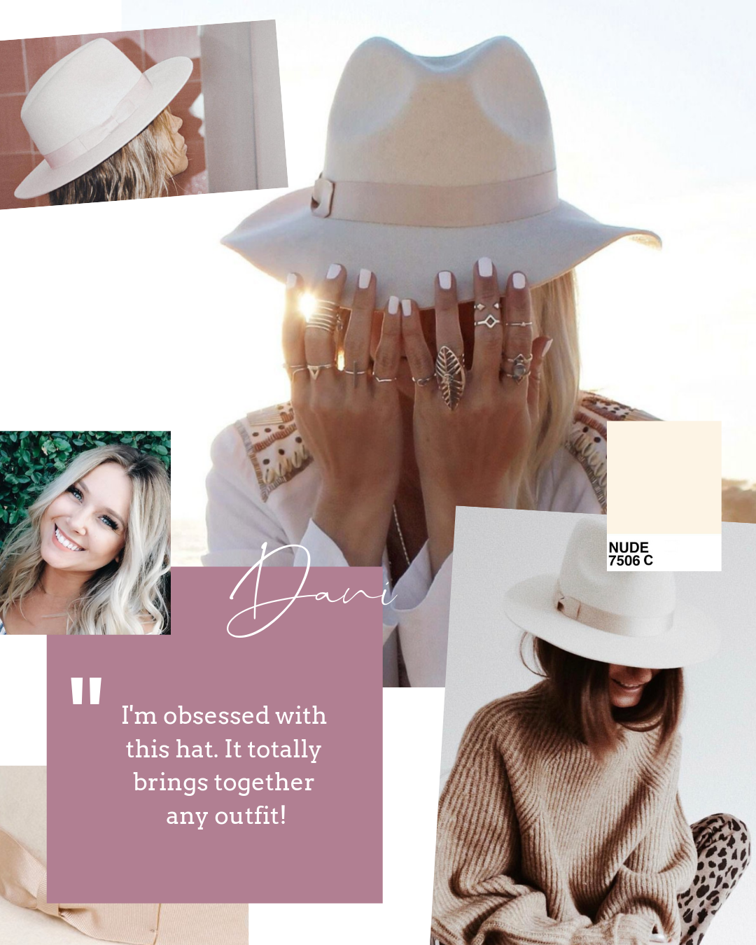 Dani  has been into the hat trend lately, and her  Lack of Colors Ivory Bone  hat is the perfect accessory. After 5p, you can catch her sippin on the new  Witches of Weho Pino Grigio  (and fangirling over  Stassi Schroeder , one of the makers).