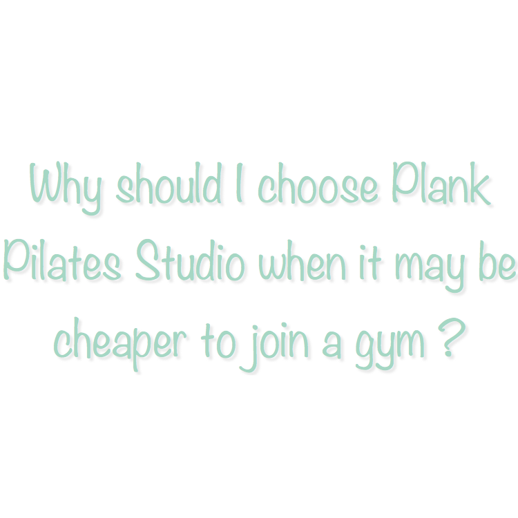 Good question! At Plank Pilates Studio we are passionate about Pilates and mindful movement. This is our specialty and we want to share it with others. We will not only lead a class, but we will instruct and guide our students to ensure proper movement and Pilates practice. We will get to know you, your needs, and your fitness goals. We will help you become the best you! Most of all, we welcome everyone at every level. We will not make you feel uncomfortable if you are new to Pilates.