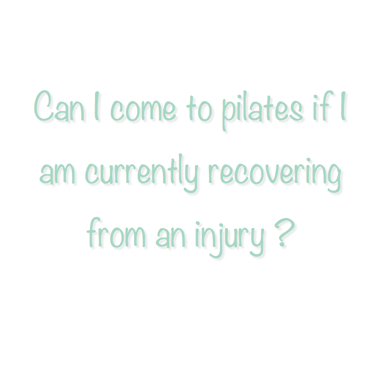 YES…but you must have your physician's approval. Many people start their Pilates journey as a recovery method from an injury. By nature, Pilates is a slow, carefully controlled form of building strength and flexibility. Because of this, if practiced safely and consistently it is a great choice for the injured body.  Pilates can help relieve pain and rebuild an injured body!
