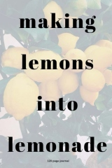 Making Lemons into Lemonade Journal -