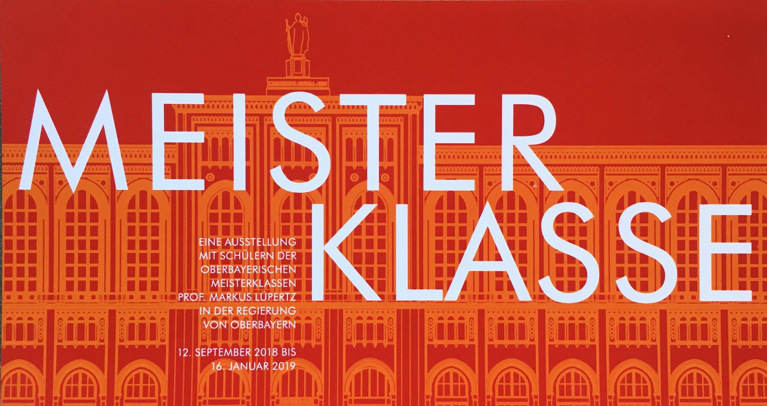 - Ausstellung in der Regierung von Oberbayern mit den Meisterklassen von Prof. Markus Lüpertz 12. September 2018 bis 16. Januar 2019