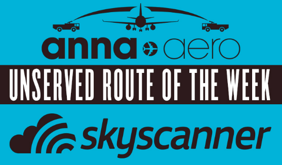 Anna Aero and Skyscanner Unserved Route of the Week