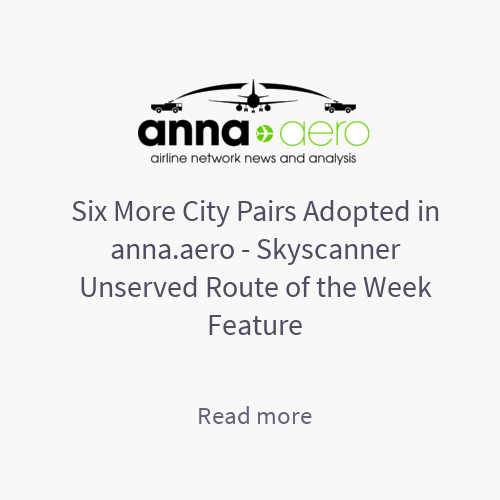 Six More City Pairs Adopted in anna.aero - Skyscanner Unserved Route of the Week Feature - anna.aero