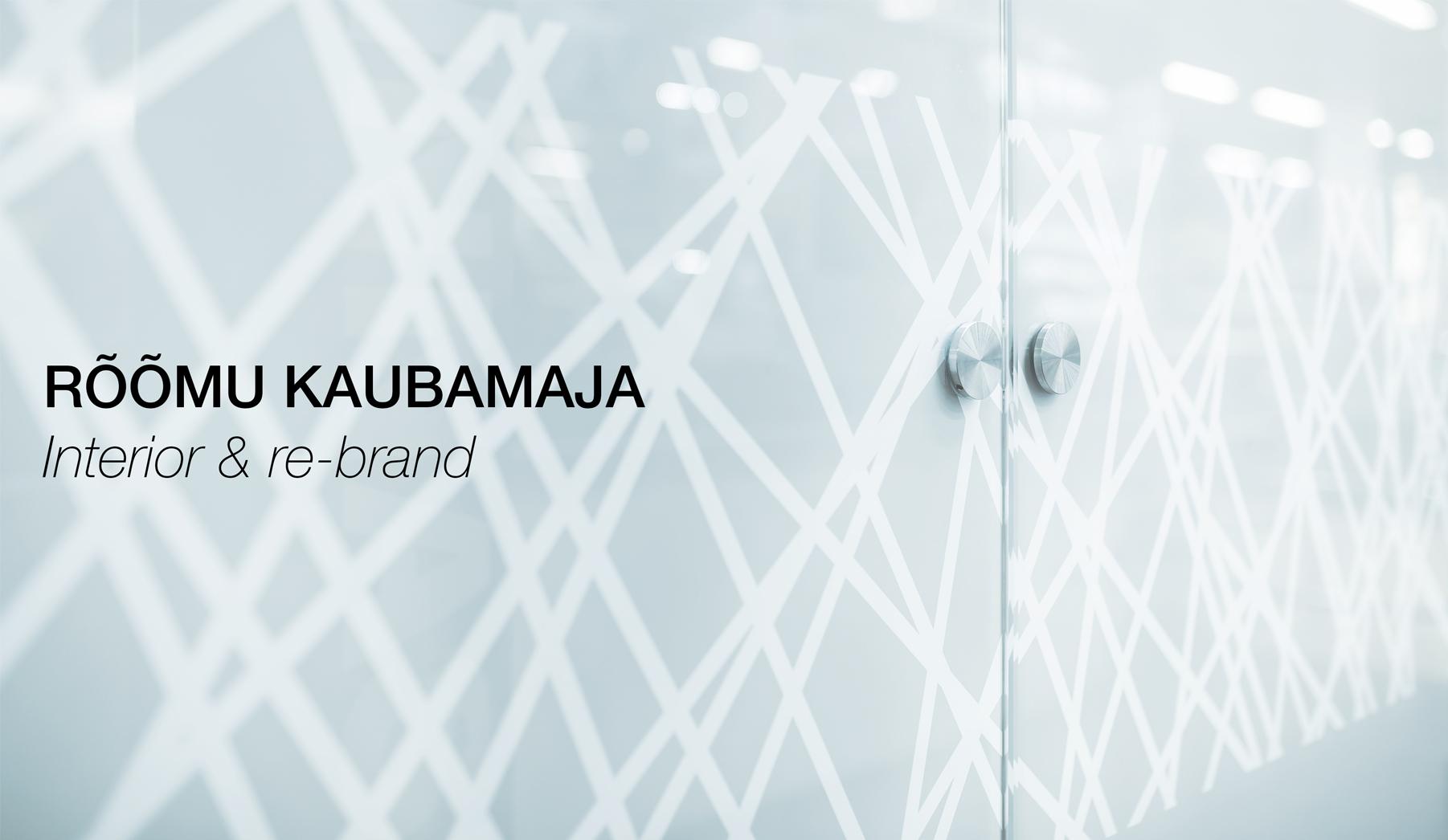 RÕÕMU KAUBAMAJA Interior& Re-brand
