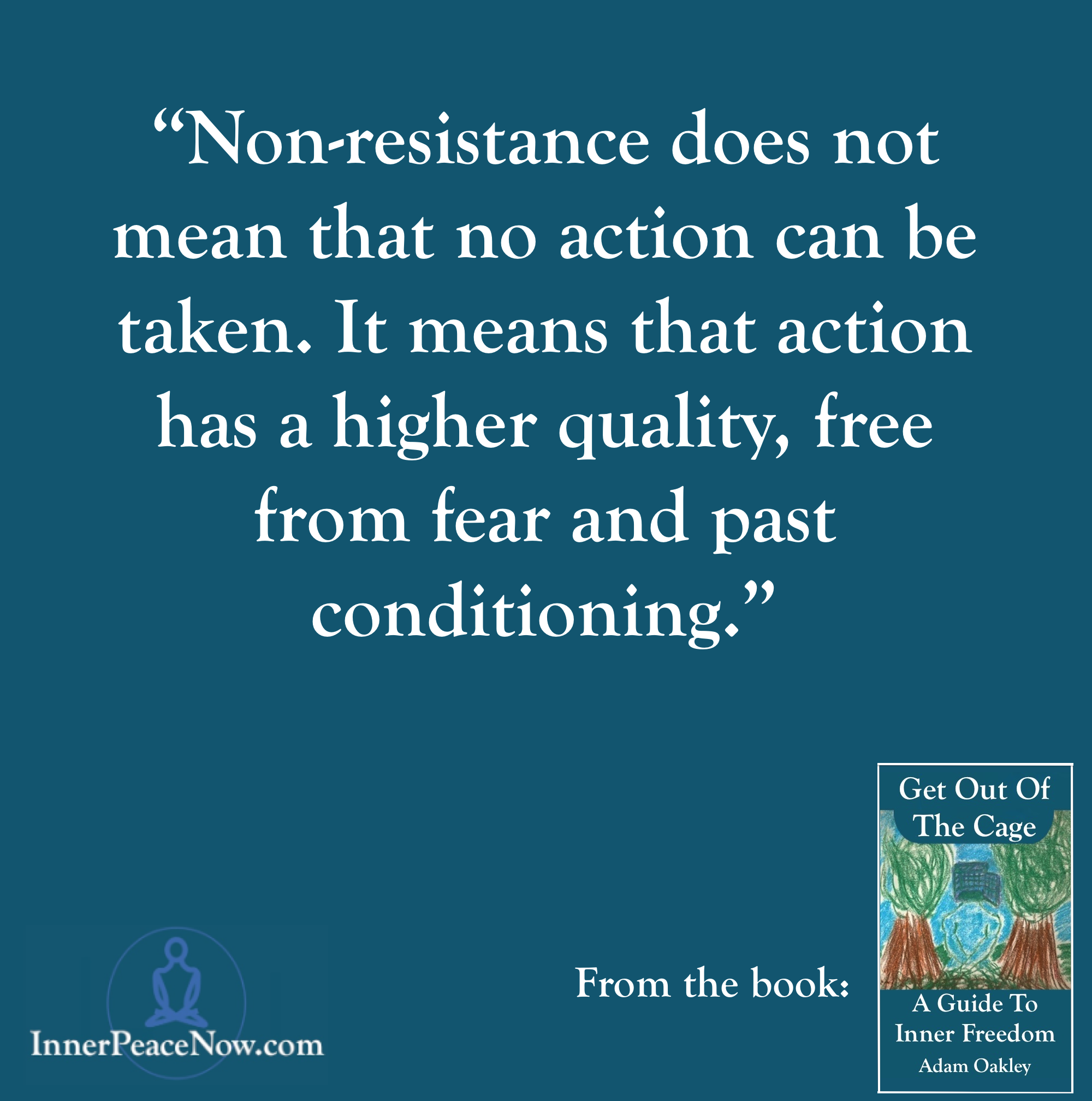 Nonresistance and Inner Peace - Get Out Of The Cage Quote
