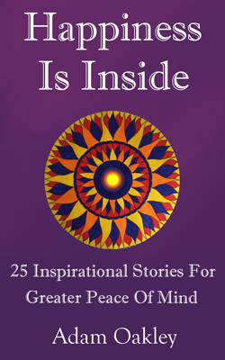 Happiness Is Inside: 25 Inspirational Stories for greater peace of mind is an exciting book to communicate messages of inner peace and enlightenment using the power of story and fable.  From the author of www.InnerPeaceNow.com
