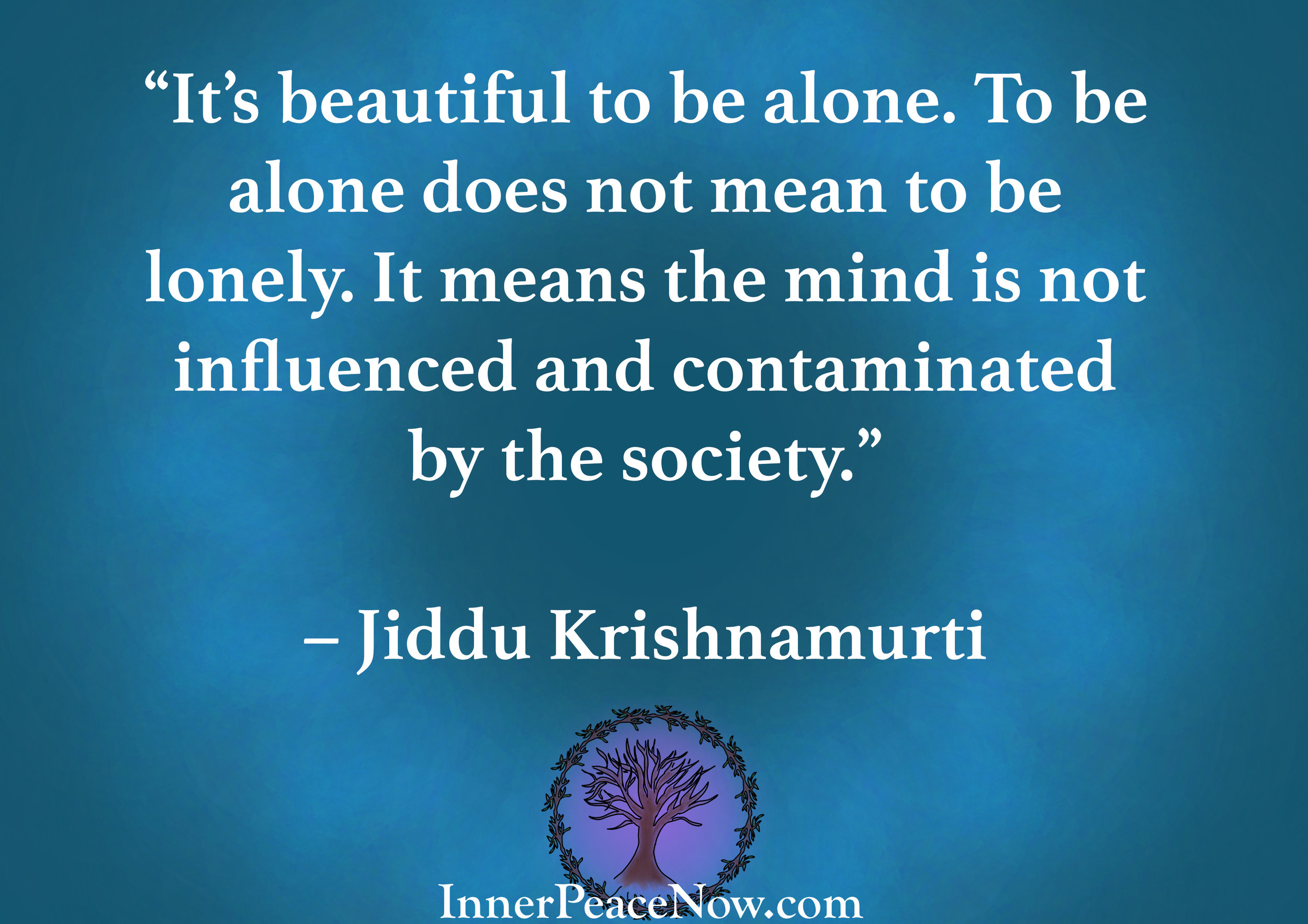 How to deal with loneliness quote by Jiddu Krishnamurti...