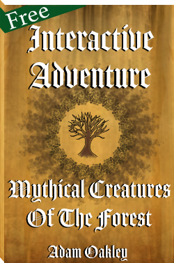 A mythical creatures of the forest interactive adventure book by Adam Oakley. For ages 10 and up.